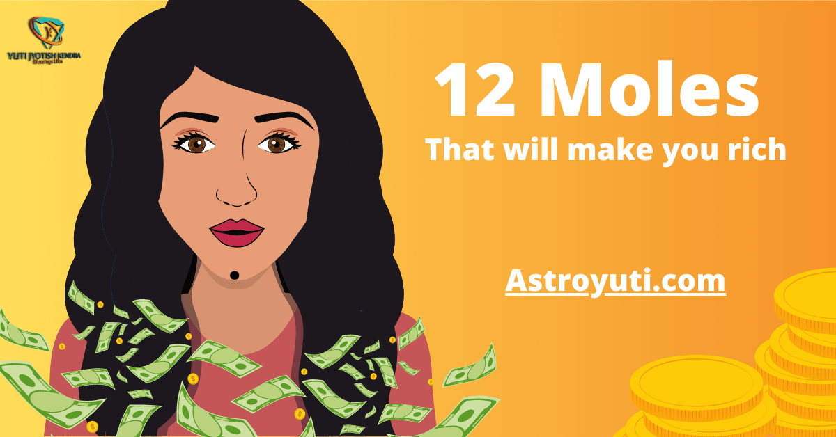 12 moles that makes you rich
